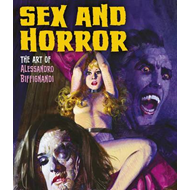 Sex And Horror: The Art Of Alessandro Biffignandi (BOK)