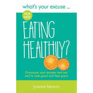 What's Your Excuse for not Eating Healthily? (BOK)