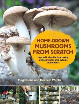 Home-Grown Mushrooms from Scratch (BOK)