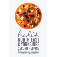 Relish North East and Yorkshire - Second Helping: Original R (BOK)