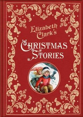 Elizabeth Clark's Christmas Stories (BOK)
