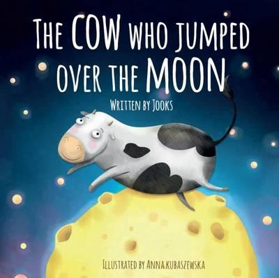 Cow Who Jumped Over the Moon (BOK)