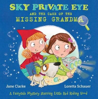Sky Private Eye and the Case of the Missing Grandma (BOK)