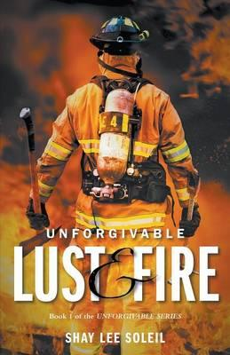 Unforgivable Lust & Fire (BOK)