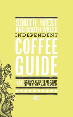 South West and South Wales Independent Coffee Guide (BOK)