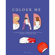 Colour Me Bad: A Colouring Compendium of All Crappy Things 2 (BOK)