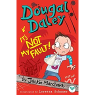 Dougal Daley, it's Not My Fault! (BOK)