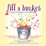 Fill A Bucket: A Guide To Daily Happiness For Young Children (BOK)
