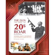 Gun That Made the 20's Roar (BOK)