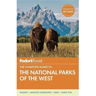 Fodor's The Complete Guide To The National Parks Of The West (BOK)