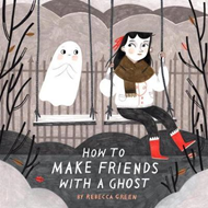 How To Make Friends With A Ghost (BOK)