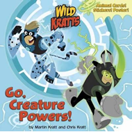 Go, Creature Powers! (Wild Kratts) (BOK)