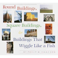 Round Buildings, Square Buildings, and Buildings That Wiggle (BOK)