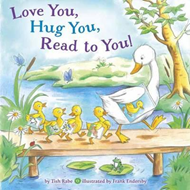 Love You, Hug You, Read to You! (BOK)