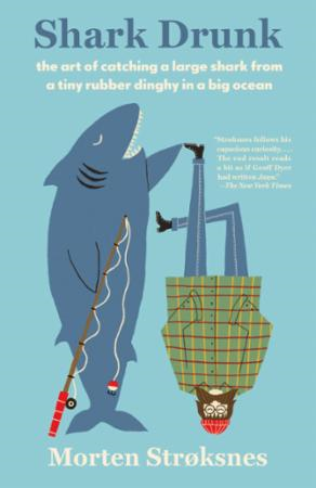 Shark drunk - the art of catching a large shark from a tiny rubber dinghy in a big ocean (BOK)