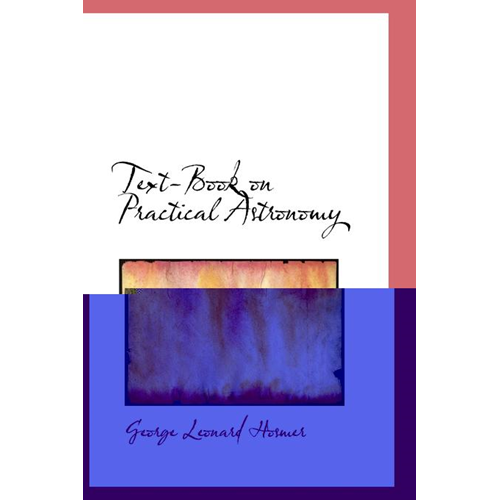 Text-Book on Practical Astronomy (BOK)