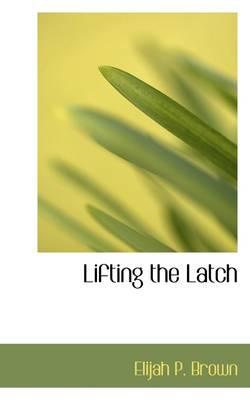 Lifting the Latch (BOK)
