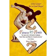 Fitness by Penis: An Innovative Method to Enlarge Your Penis and Muscles Simultaneously (Sixth Editi (BOK)