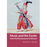 Music and the Exotic from the Renaissance to Mozart (BOK)