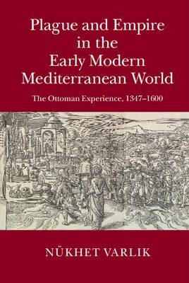 Plague and Empire in the Early Modern Mediterranean World (BOK)
