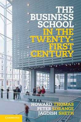 The Business School in the Twenty-First Century: Emergent Challenges and New Business Models (BOK)