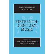 Cambridge History of Fifteenth-Century Music (BOK)