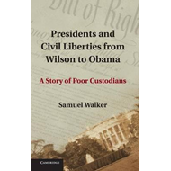 Presidents and Civil Liberties from Wilson to Obama (BOK)