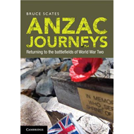 Anzac Journeys: Returning to the Battlefields of World War Two (BOK)
