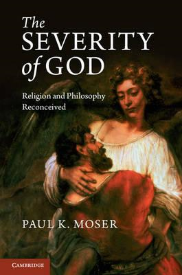 The Severity of God: Religion and Philosophy Reconceived (BOK)