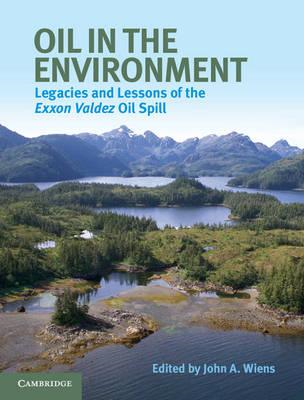 Oil in the Environment: Legacies and Lessons of the Exxon Valdez Oil Spill (BOK)