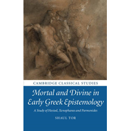 Mortal and Divine in Early Greek Epistemology (BOK)