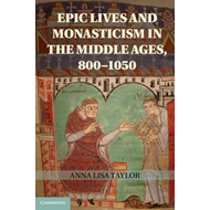 Epic Lives and Monasticism in the Middle Ages, 800-1050 (BOK)