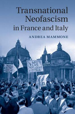 Transnational Neofascism in France and Italy (BOK)