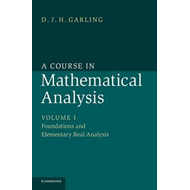 A Course in Mathematical Analysis: Volume 1, Foundations and (BOK)