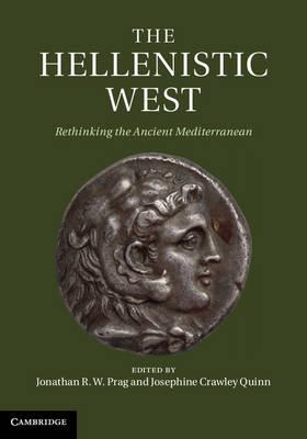 The Hellenistic West: Rethinking the Ancient Mediterranean (BOK)