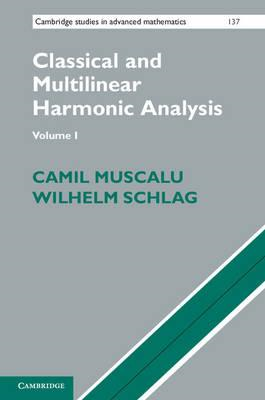 Classical and Multilinear Harmonic Analysis 2 Volume Set (BOK)