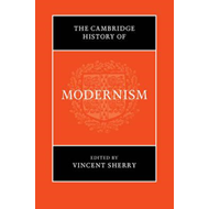 Cambridge History of Modernism (BOK)