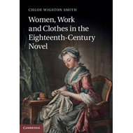 Women, Work and Clothes in the Eighteenth-Century Novel (BOK)