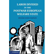 Labor Divided in the Postwar European Welfare State: The Netherlands and the United Kingdom (BOK)