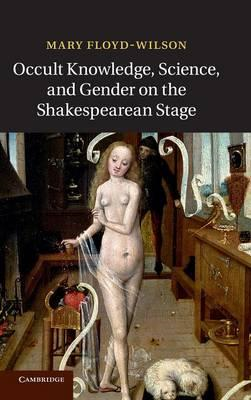 Occult Knowledge, Science, and Gender on the Shakespearean S (BOK)