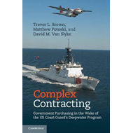 Complex Contracting: Government Purchasing in the Wake of the US Coast Guard's Deepwater Program (BOK)