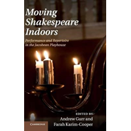 Moving Shakespeare Indoors (BOK)