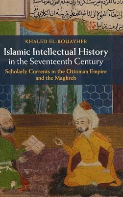 Islamic Intellectual History in the Seventeenth Century (BOK)