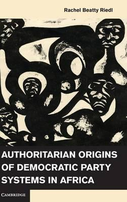 Authoritarian Origins of Democratic Party Systems in Africa (BOK)