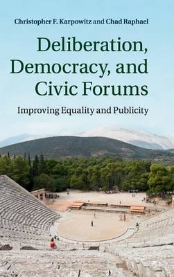 Deliberation, Democracy, and Civic Forums (BOK)