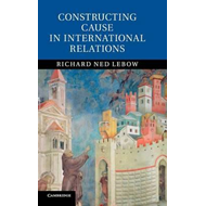 Constructing Cause in International Relations (BOK)
