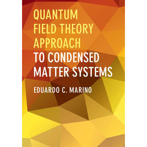 Quantum Field Theory Approach to Condensed Matter Physics (BOK)