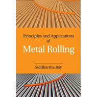 Principles and Applications of Metal Rolling (BOK)