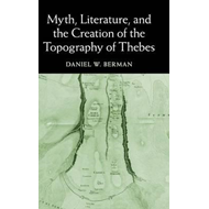 Myth, Literature and the Creation of the Topography of Thebe (BOK)