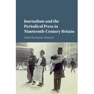 Journalism and the Periodical Press in Nineteenth-Century Br (BOK)